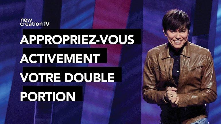 Joseph Prince -Appropriez-vous activement votre double portion | New Creation TV Français