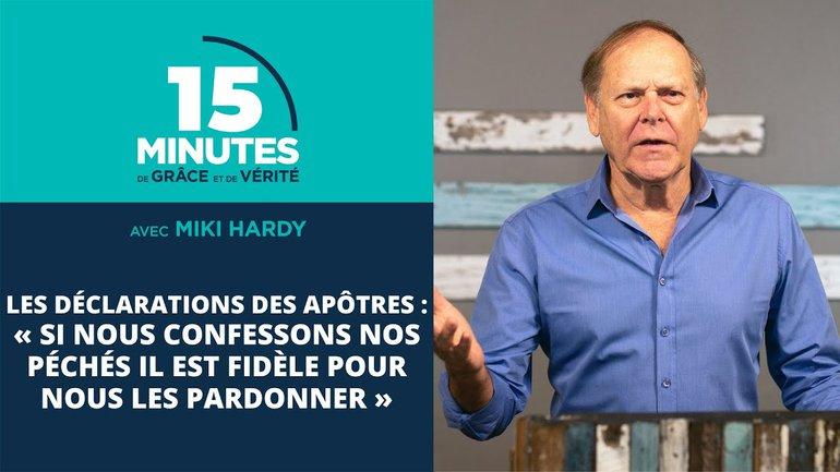 « Si nous confessons nos péchés il est fidèle pour nous les pardonner »   Miki Hardy