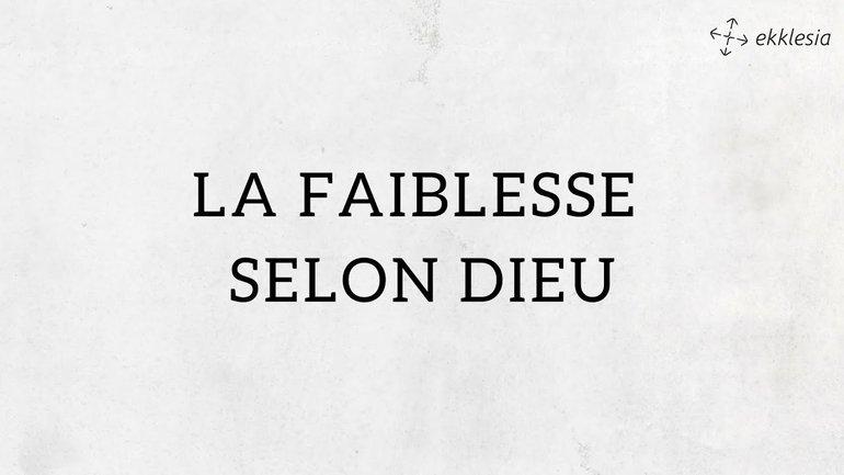 La faiblesse selon Dieu / Laurent Bradel