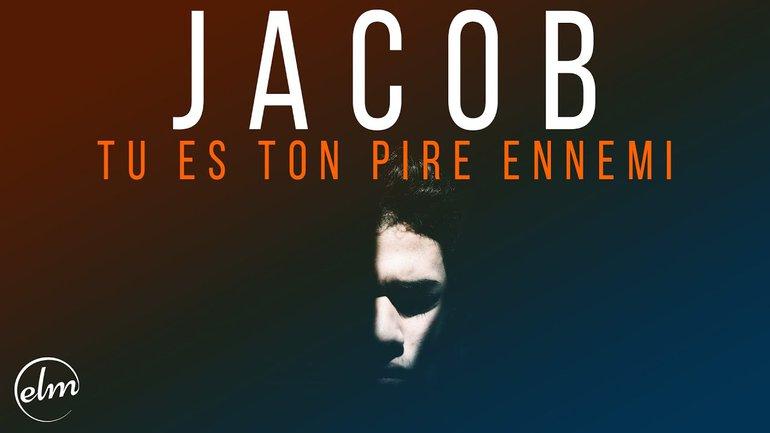 Jacob - Tu es ton pire ennemi