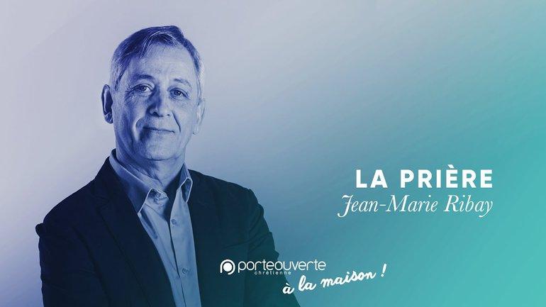 La prière - Jean -Marie Ribay [Culte PO 05/05/2020]
