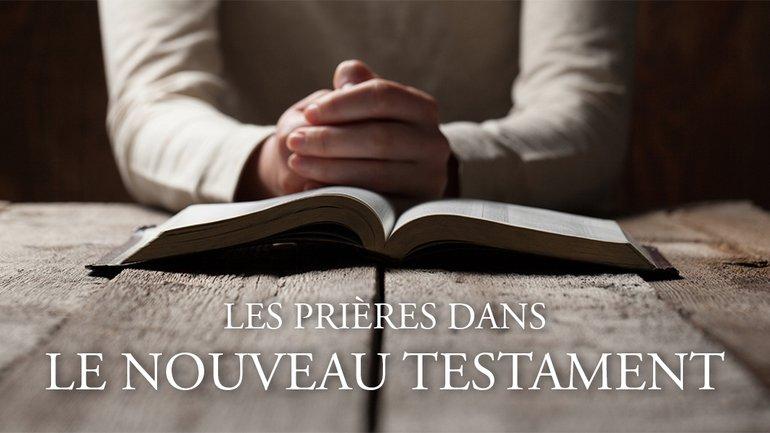 Les prières dans le Nouveau Testament