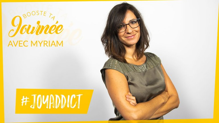 Booste ta journée - Myriam Mancebo - JoyAddict