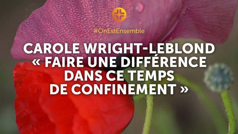 """Carole Wright-Leblond : """"Faire une différence dans ce temps de confinement"""""""