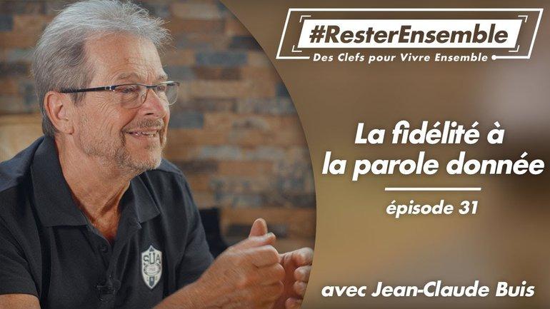 #ResterEnsemble // 31 - La fidélité à la parole donnée - par Jean-Claude Buis