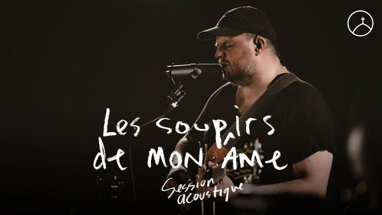 Les soupirs de mon âme (session acoustique) - la Chapelle Musique, Sébastien Corn et Ando