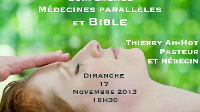 """Conférence """"Médecines parallèles et Bible"""""""