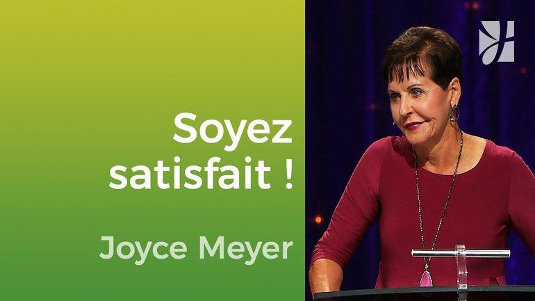 Soyez satisfaits - Joyce Meyer - Vivre au quotidien