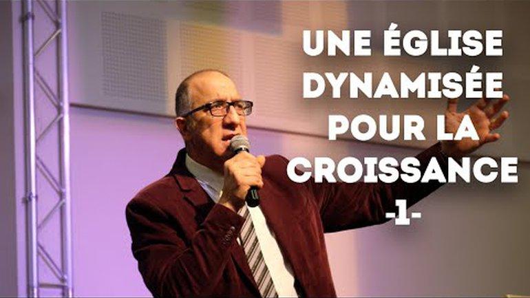 Une église dynamisée pour la croissance (1) - Pasteur Alain Aghedu