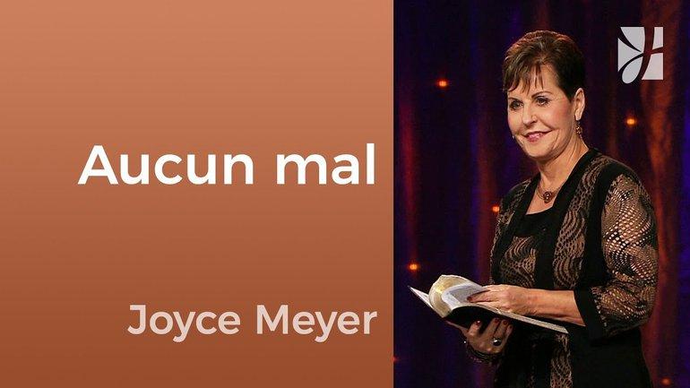 Je ne crains aucun mal - Joyce Meyer - Fortifié par la foi