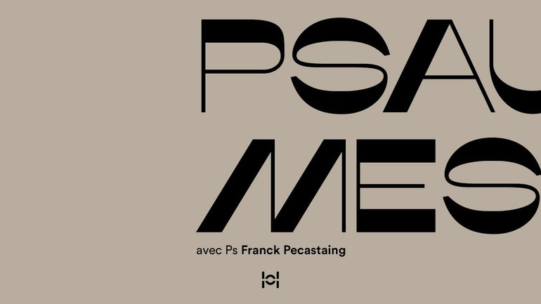 Psaumes avec Ps Franck Pecastaing #18