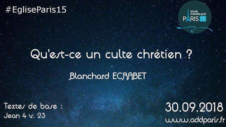Qu'est ce un culte chrétien ? - Blanchard ECRABET