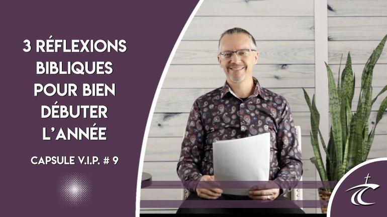3 réflexions bibliques pour bien débuter l'année -- CAPSULE V.I.P. avec P. Guy #9 -- 14 jan.