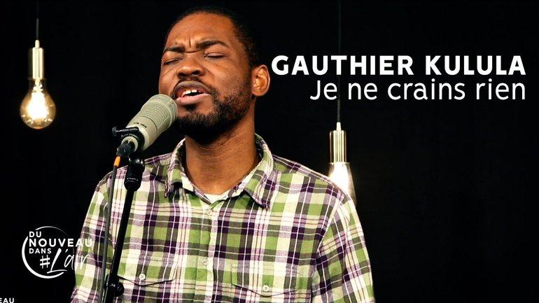 Je ne crains rien - Gauthier Kulula