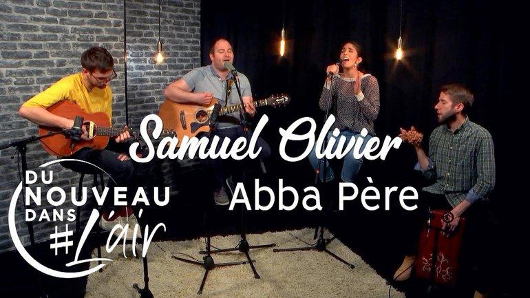 Abba Père - Samuel Olivier - Du nouveau dans l'air