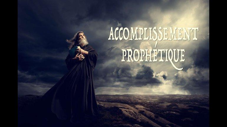 ACCOMPLISSEMENT PROPHÉTIQUE