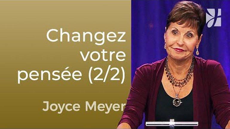 Changez votre pensée (2/2) - Joyce Meyer - 862-2