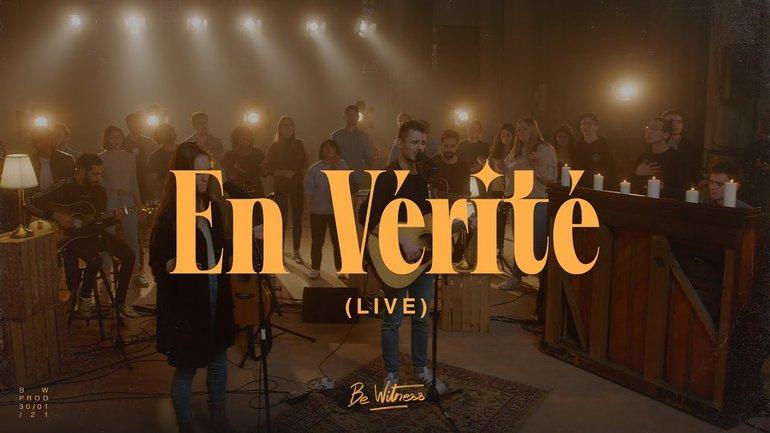 En vérité (Live) - Be Witness