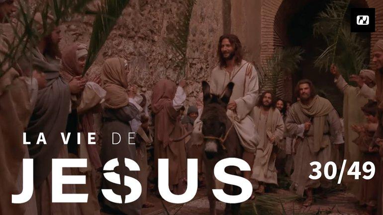 Entrée triomphale de Jésus à Jérusalem | La vie de Jésus | 30/49