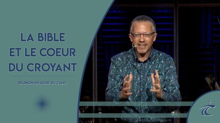 LA BIBLE ET LE COEUR DU CROYANT -- Réunion LIVE du CCDM -- dim 2 mai 2021