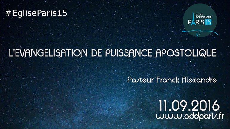 L'évangelisation de puissance apostolique - Pasteur Franck Alexandre