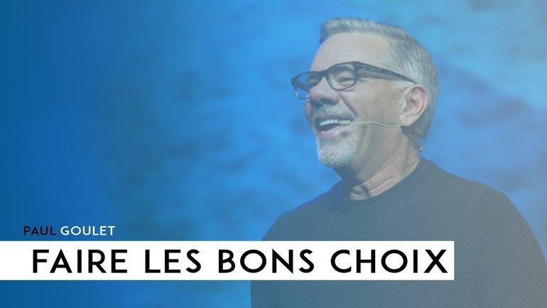 Faire les bons choix - Paul Marc Goulet // IChurch Francophonie