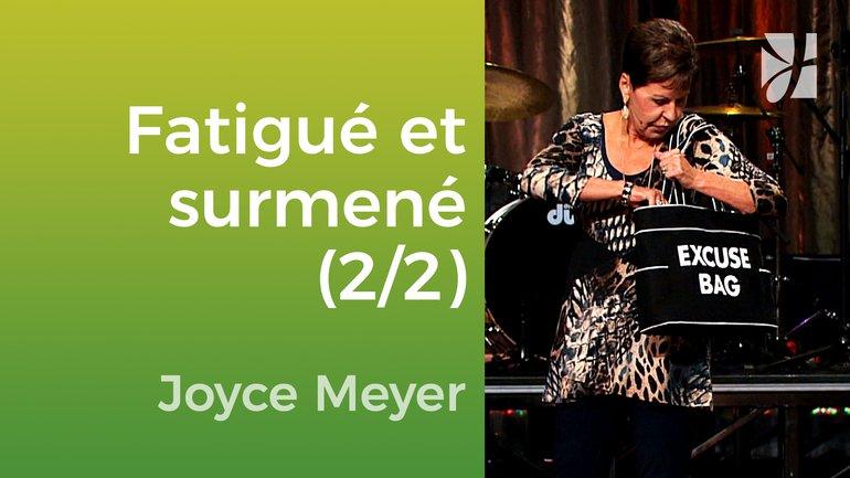 Fatigué, épuisé et surmené (2/2) - Joyce Meyer - Vivre au quotidien