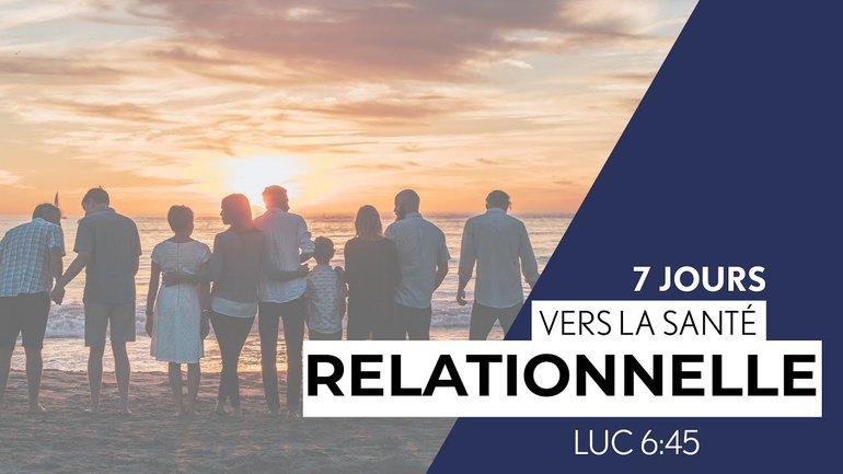 7 Jours vers la santé relationnelle - Luc 6:45 (2/7) - Paul Marc Goulet