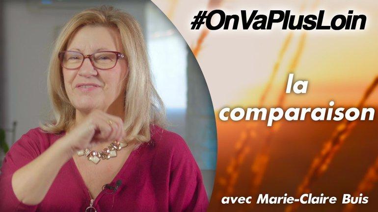 #OnVaPlusLoin avec Marie-Claire Buis // La comparaison