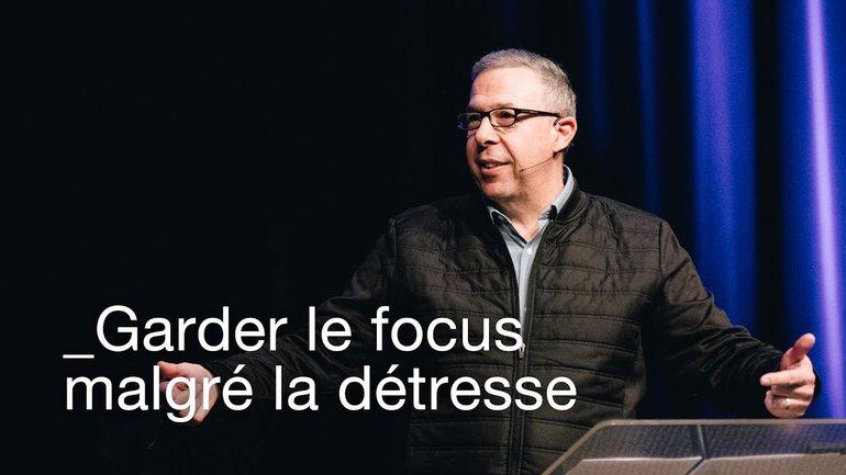 Garder le focus malgré la détresse _Sylvain Tousignant