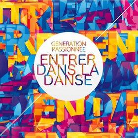 Entrer dans la danse - Génération passionnée