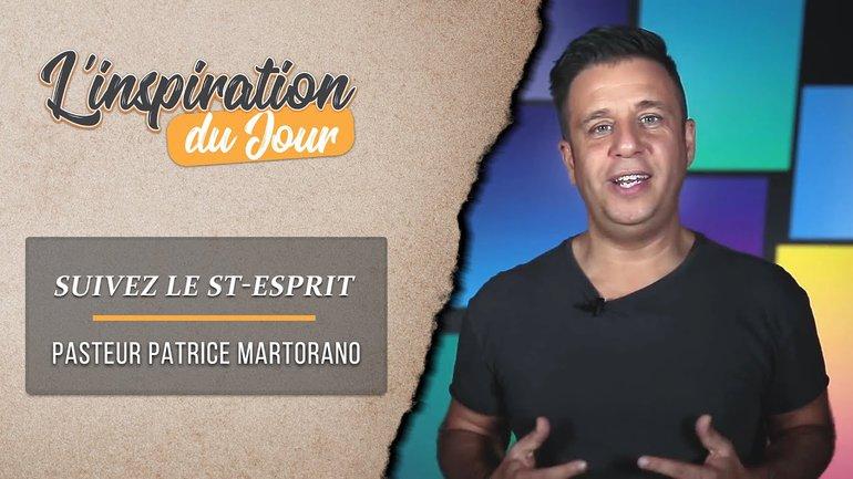 L'inspiration du jour avec Patrice Martorano - Suivez le Saint-Esprit