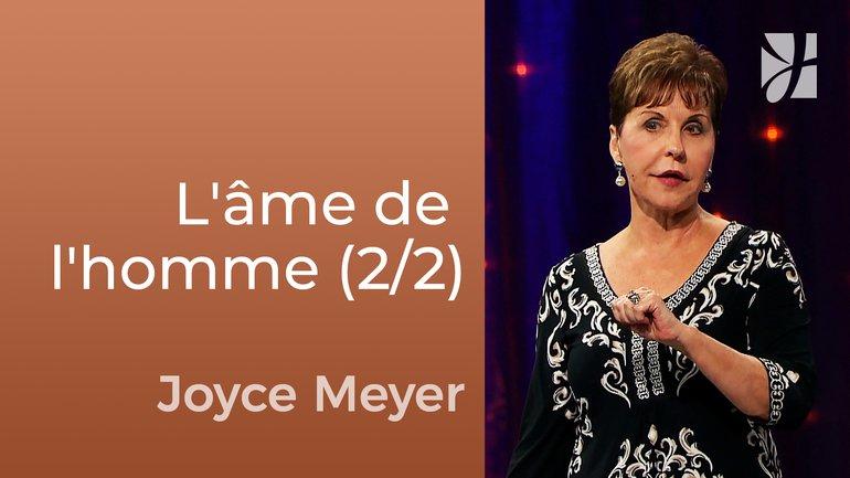 La guerre pour l'âme de l'homme (2/2) - Joyce Meyer - Fortifié par la foi