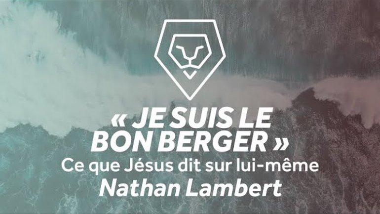 """""""Je suis le bon berger"""" - Ce que Jésus dit sur lui-même - Nathan Lambert"""