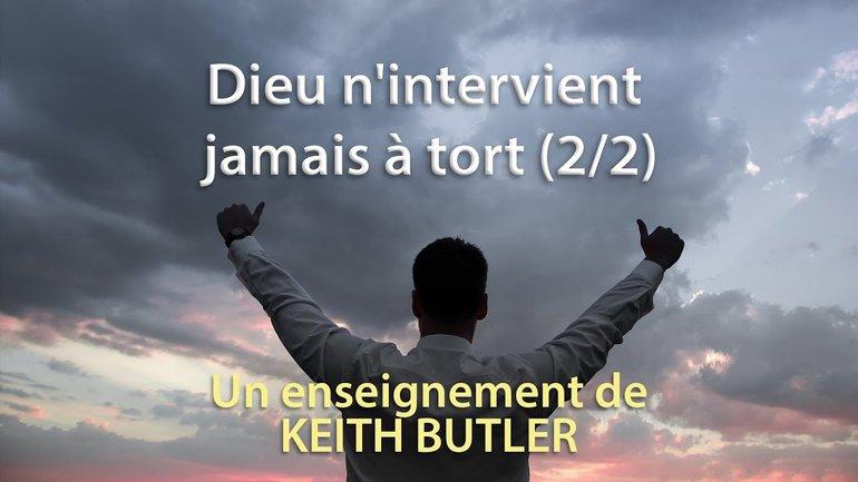 Keith Butler : Dieu n'intervient jamais à tort 2/2