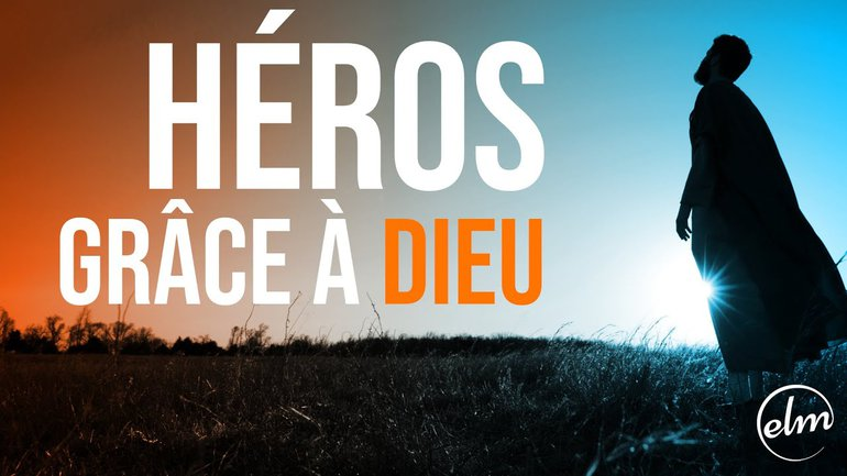 Héros grâce à Dieu