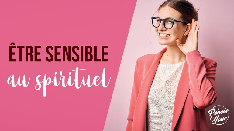 Être sensible au spirituel