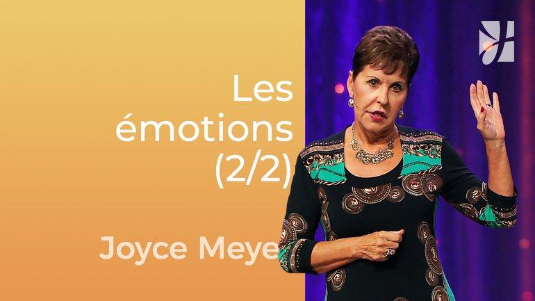 Chrétiens émotionnels (2/2) - Joyce Meyer - Gérer mes émotions