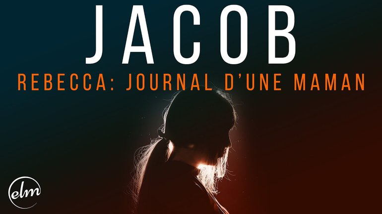 Jacob - Rebecca : journal d'une maman