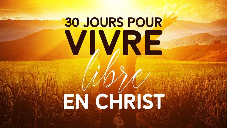 30 jours pour vivre libre en Christ