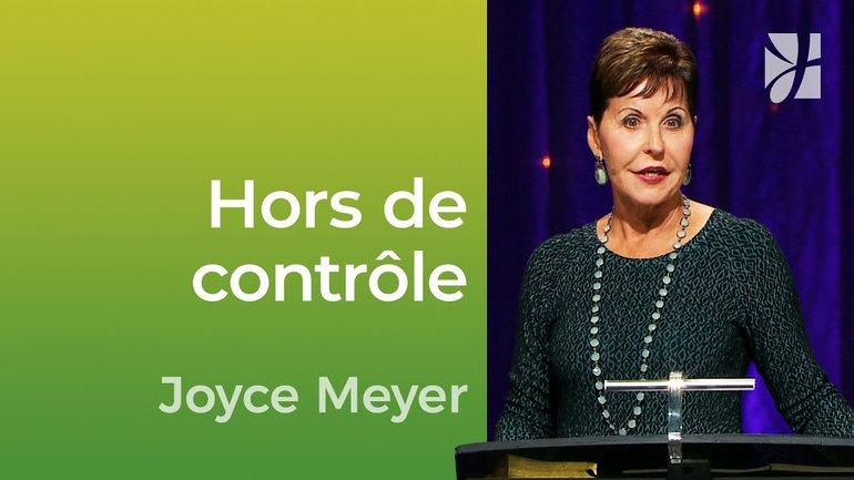 Hors de contrôle et j'aime cela - Joyce Meyer - Vivre au quotidien