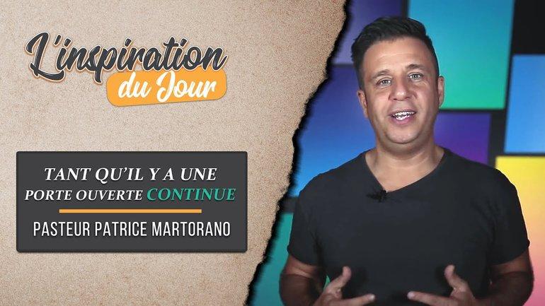 L'inspiration du jour avec Patrice Martorano - Tant qu'il y a une porte ouverte continue