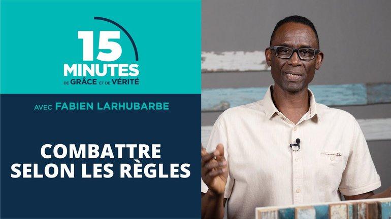 Combattre selon les règles   Fabien Larhubarbe