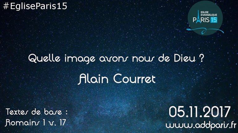 Quelle image avons nous de Dieu ? - Alain Courret