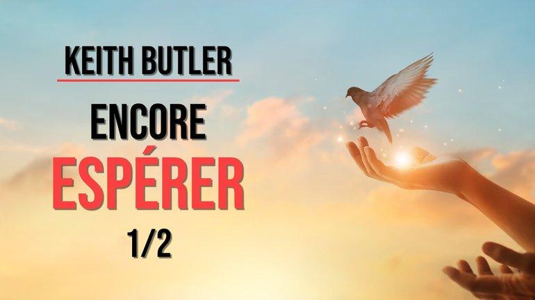 Keith Butler : Encore espérer (1/2)