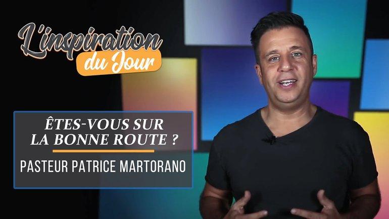 L'inspiration du jour avec Patrice Martorano - Êtes-vous sur la bonne route ?