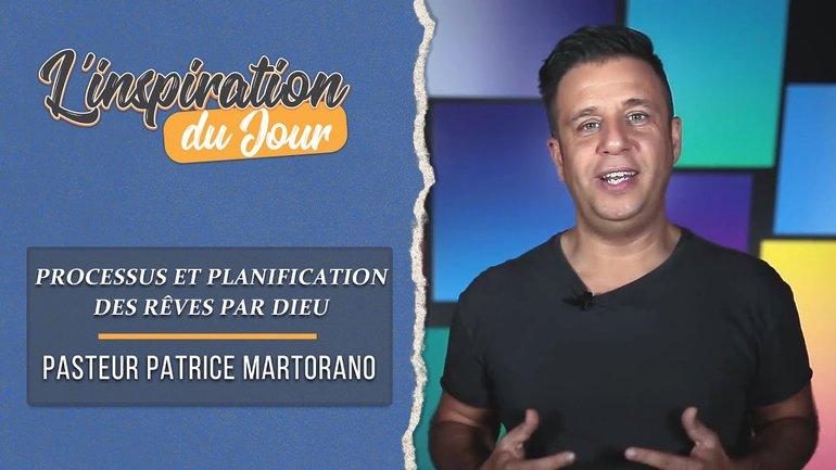 L'inspiration du jour avec Patrice Martorano - Le processus et la planification des rêves par Dieu