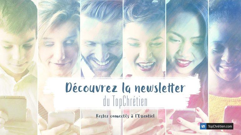 Abonnez-vous à la newsletter du TopChrétien !