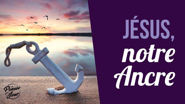 Jésus, notre Ancre
