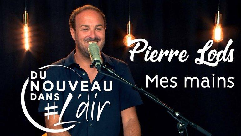 Mes mains - Pierre Lods - Du nouveau dans l'air